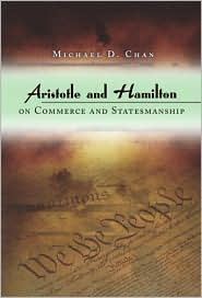 Aristotle and Hamilton on Commerce and Statesmanship - Michael D. Chan