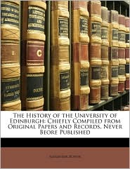 The History Of The University Of Edinburgh - Alexander Bower