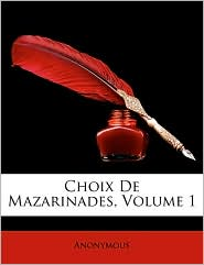 Choix De Mazarinades, Volume 1 - Anonymous