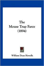 The Mouse Trap Farce (1894) - William Dean Howells