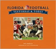 Yesterday and Today: University of Florida Football - Pat Dooley