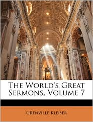 The World's Great Sermons, Volume 7 - Grenville Kleiser