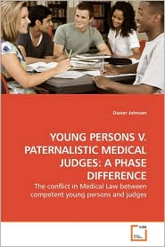 Young Persons V. Paternalistic Medical Judges: A Phase Difference - Dexter Johnson