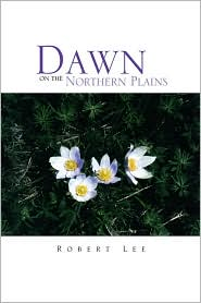 Dawn On The Northern Plains - Robert Lee
