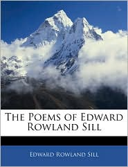 The Poems of Edward Rowland Sill