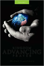 Kingdom Advancing Prayer Volume I - Michael Scantlebury