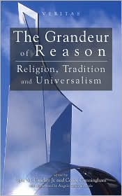 The Grandeur Of Reason - Peter M. Candler (Editor), Conor Cunningham (Editor)