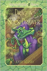 The Dragon in the Sock Drawer (Dragon Keepers Series #1) - Kate Klimo, John Shroades (Illustrator)