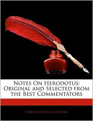 Notes on Herodotus: Original and Selected from the Best Commentators