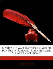 Maxims Of Washington - George Washington
