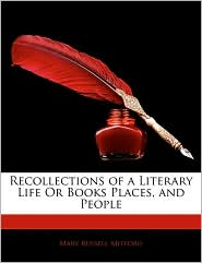 Recollections Of A Literary Life Or Books Places, And People - Mary Russell Mitford