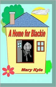 A Home for Blackie - Mary Kyle, Nancy Li (Illustrator), R.M. Inks (Illustrator)
