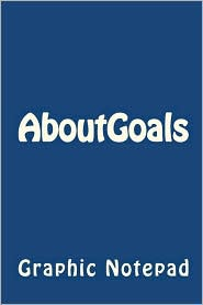 About Goals: A Journal for Doers (Graph Paper) - L. Andrew Morgan