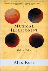 The Musical Illusionist: and Other Tales - Alex Rose