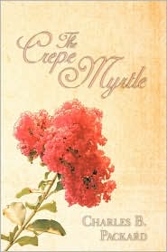 The Crepe Myrtle - Charles B. Packard