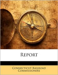 Report - Connecticut Railroad Commissioners