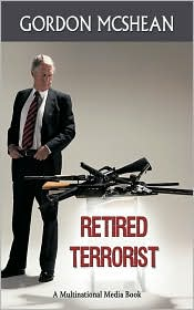 Retired Terrorist - Gordon Mcshean