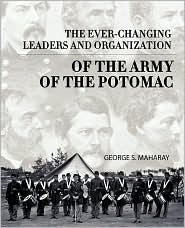 The Ever-Changing Leaders And Organization Of The Army Of The Potomac