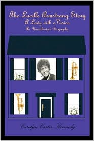 The Lucille Armstrong Story - Carolyn Carter-Kennedy