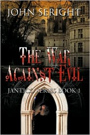 The War Against Evil: Jantico Series Book 1