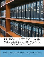 Critical, Historical, and Miscellaneous Essays and Poems, Volume 2 - Baron Thomas Babington Macaula Macaulay