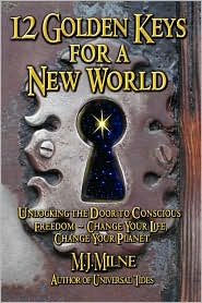 12 Golden Keys for a New World - M.J. Milne