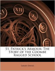 St. Patrick's Armour: The Story of the Coombe Ragged School - Sarah Davies
