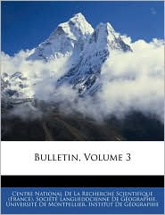 Bulletin, Volume 3 - Created by Centre national Centre national de la recherche scientif, Created by Soci t Soci t Languedocienne De G ographie, Cre