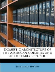 Domestic architecture of the American colonies and of the early republic