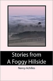 Stories from a Foggy Hillside - Nancy Achilles