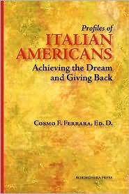 Profiles of Italian Americans: Achieving the Dream and Giving Back - Cosmo F. Ferrara (Editor)