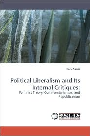 Political Liberalism And Its Internal Critiques - Carla Saenz