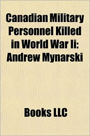 Canadian Military Personnel Killed in World War Ii: Andrew Mynarski