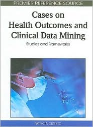 Cases On Health Outcomes And Clinical Data Mining - Patricia Cerrito