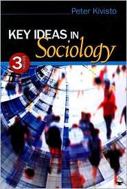 Key Ideas in Sociology - Peter Kivisto (Editor)