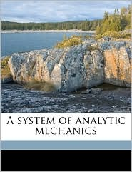 A System of Analytic Mechanics