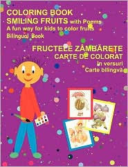 Coloring Book Smiling Fruits (Bilingual Romanian And English) - Lucia Tudosa-Fundureanu, Ligia Bodeanu (Illustrator), Patricia Chabvepi (Translator)