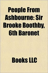 People From Ashbourne: Sir Brooke Boothby, 6th Baronet
