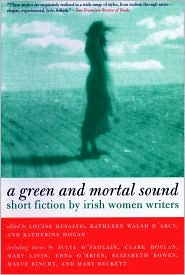 A Green and Mortal Sound Pa - Louise DeSalvo (Editor), Katherine Hogan (Editor), Kathleen Walsh D'Arcy (Editor)