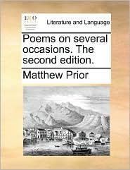 Poems on several occasions. The second edition. - Matthew Prior