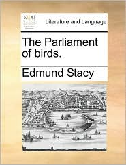 The Parliament of birds. - Edmund Stacy