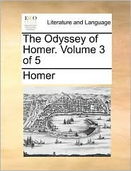 The Odyssey of Homer. Volume 3 of 5