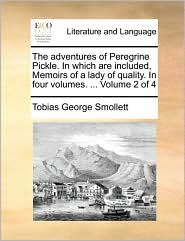 The adventures of Peregrine Pickle. In which are included, Memoirs of a lady of quality. In four volumes. . Volume 2 of 4 - Tobias George Smollett