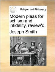 Modern pleas for schism and infidelity, review'd.