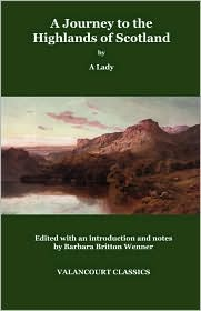 A Journey To The Highlands Of Scotland, With Occasional Remarks On Dr. Johnson's Tour - Mary Ann Hanway, Barbara Britton Wenner (Editor)