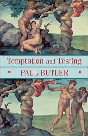 Temptation and Testing - Paul Butler
