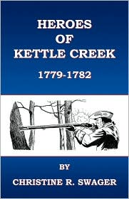 Heroes of Kettle Creek - Christine R. Swager