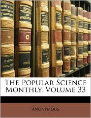 The Popular Science Monthly, Volume 33 - Anonymous
