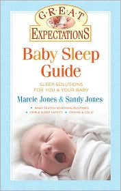 Great Expectations: Baby Sleep Guide: Sleep Solutions for You & Your Baby - Sandy Jones, Marcie Jones Brennan