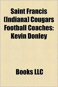 Saint Francis (Indiana) Cougars Football Coaches: Kevin Donley